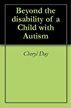 Beyond the disability of a Child with Autism