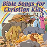 Bible Songs for Christian Kids Vol. 2