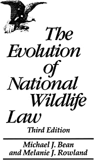 The Evolution of National Wildlife Law: Third Edition (Project of the Environmental Defense Fund and World Wildlife Fund-U.S)
