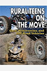 Rural Teens on the Move: Cars, Motorcycles, and Off-Road Vehicles Library Binding