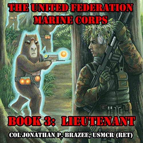 Lieutenant     The United Federation Marine Corps, Book 3              By:                                                                                                                                 Jonathan P. Brazee                               Narrated by:                                                                                                                                 Daniel F. Purcell                      Length: 8 hrs and 52 mins     2 ratings     Overall 4.5