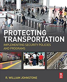 Protecting Transportation: Implementing Security Policies and Programs (English Edition)