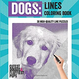 DOGS: Line Coloring Book: 30 Line Coloring Puzzles with the Cutest Doggos and the Fluffiest Pups