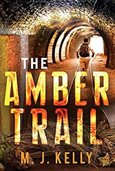 The Amber Trail by [M. J. Kelly]