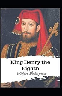 King Henry the Eighth: William Shakespeare (Drama, Plays, Poetry, Shakespeare, Literary Criticism) [Annotated]