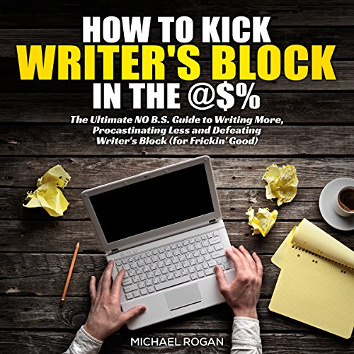 How to Kick Writer's Block in the Ass Titelbild