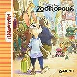 Zootropolis. Ediz. illustrata