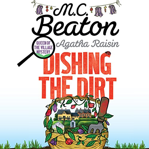 Agatha Raisin: Dishing the Dirt audiobook cover art