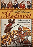 All Things Medieval: An Encyclopedia of the Medieval World (2 Volume Set)