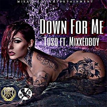 Down for Me (feat. Mixxedboy)