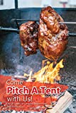Come Pitch A Tent with Us!: Find 30 Super-Hit Camping Recipes Here! (English Edition)