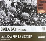 La 2ª Guerra Mundial, 4. Enola Gay (1944 (Arte - Historia)...