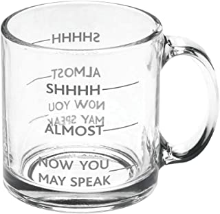 SIGNALS Shhh, Almost, Now You May Speak - Funny Glass Coffee Mug
