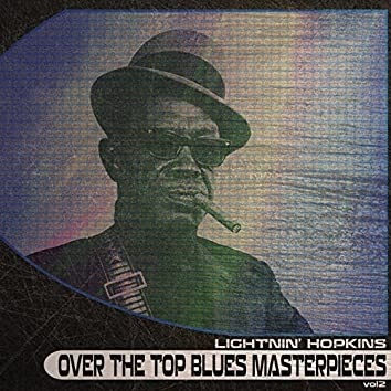 Over the Top Blues Masterpieces, Vol. 2 (Remastered)