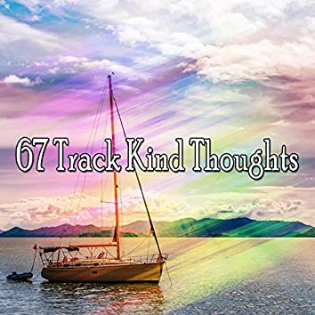 67 Track Kind Thoughts