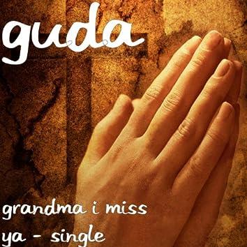 Grandma I Miss Ya