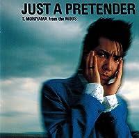 Just a Pretender by Tatsuya Moriyama