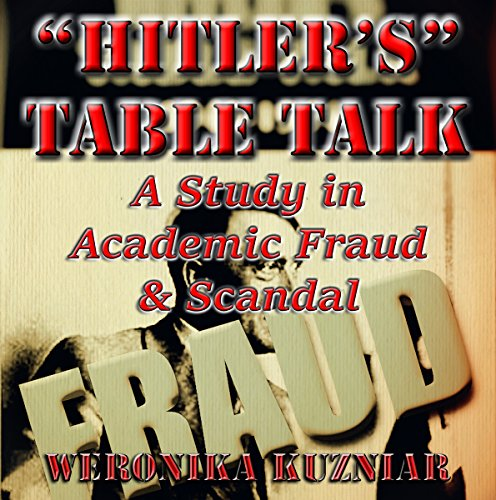 """Hitler's"" Table Talk? A Study in Academic Fraud & Scandal cover art"