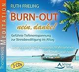 Burn-out - nein, danke!: Geführte Tiefenentspannung zur Stressbewältigung im Alltag