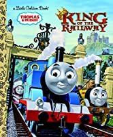 King of the Railway (Thomas & Friends) (Little Golden Book)