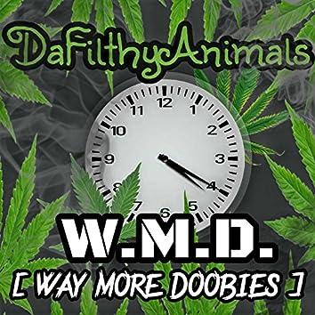 W.M.D (Way More Doobies)