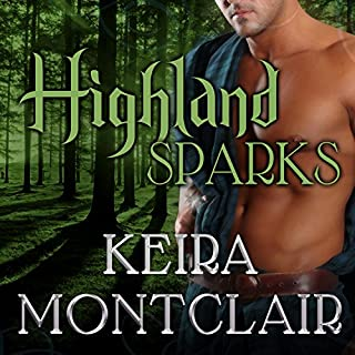 Highland Sparks     Clan Grant, Book 5              Written by:                                                                                                                                 Keira Montclair                               Narrated by:                                                                                                                                 Antony Ferguson                      Length: 7 hrs and 15 mins     2 ratings     Overall 5.0