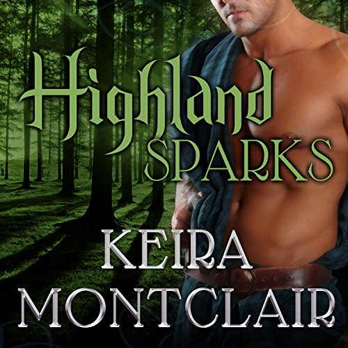 Highland Sparks     Clan Grant, Book 5              By:                                                                                                                                 Keira Montclair                               Narrated by:                                                                                                                                 Antony Ferguson                      Length: 7 hrs and 15 mins     9 ratings     Overall 4.6