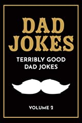 Terribly Good Dad Jokes Vol. 2: The Terribly Good Dad jokes book Vol. 2 | Father's Day gift, Dads Birthday Gift, Christmas Gift For Dads Kindle Edition
