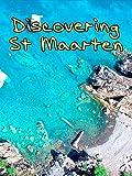 Discovering Sint Maarten