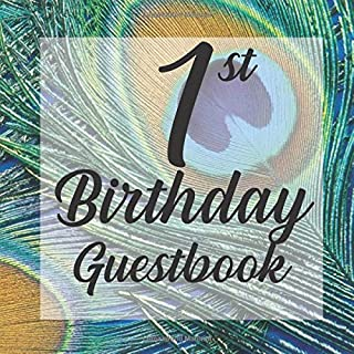 1st Birthday Guest Book: Green Peacock Bird Tropical Feathers Themed - First Party Baby Anniversary Event Celebration Keepsake Book - Family Friend ... W/ Gift Recorder Tracker Log & Picture Space