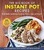 Big Book of Instant Pot Recipes: Make Healthy and Delicious Breakfasts, Dinners, Soups, and Desserts