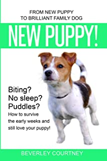 New Puppy!: From New Puppy to Brilliant Family Dog