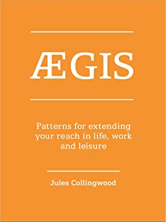 Aegis: Patterns for extending your reach in life, work and leisure