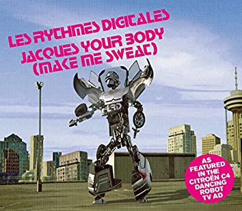 Jacques Your Body (Make Me Sweat)