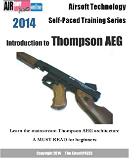 Airsoft Technology Self-Paced Training Series Introduction to Thompson AEG