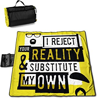 I Reject Your Reality and Substitute My Own DIY Waterproof Handy Mat Beach Blanket Picnic Blanket Extra Large 57