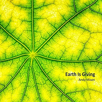 Earth Is Giving