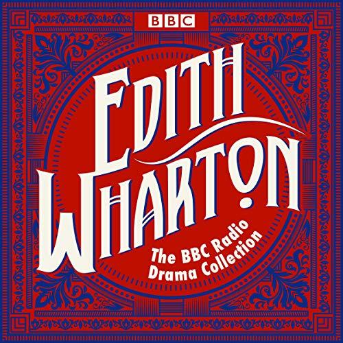The Edith Wharton BBC Radio Drama Collection cover art