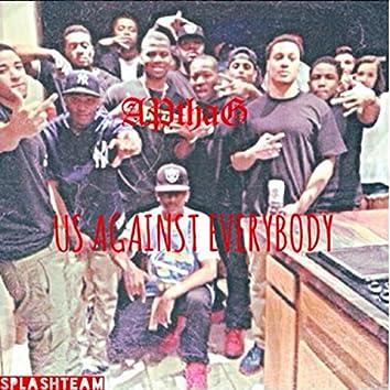 Us Against Everybody