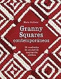 Granny Squares contemporáneos. 20 cuadrados de crochet de inspiración nórdica...