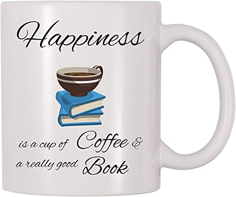 Amazon.com: 4 All Times Happiness Is A Cup Of Coffee And A Really Good Book  Coffee Mug (11 oz): Kitchen & Dining