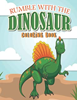Rumble with the dinosaur coloring book