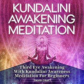 Kundalini Awakening Meditation     Third Eye Awakening with Kundalini Awareness Meditation for Beginners              By:                                                                                                                                 David Craft                               Narrated by:                                                                                                                                 Jim D Johnston                      Length: 1 hr and 40 mins     12 ratings     Overall 5.0