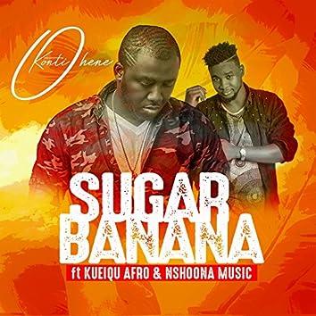 Sugar Banana (feat. Kueiqu Afro & Nshona Music)