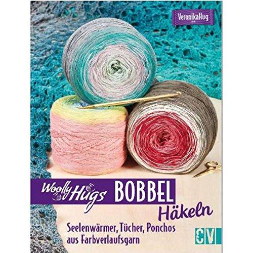 Woolly Hugs Bobbel häkeln - Seelenwärmer, Tücher, Ponchos aus Farbverlaufsgarn von Veronika Hug - Deutsche Ausgabe