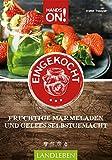 Hands on: Eingekocht: Fruchtige Marmeladen und Gelees selbstgemacht (Hands on / Landleben)