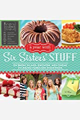 A Year With Six Sisters' Stuff: 52 Menu Plans, Recipes, and Ideas to Bring Families Together Kindle Edition