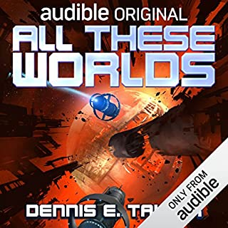 All These Worlds     Bobiverse, Book 3              By:                                                                                                                                 Dennis E. Taylor                               Narrated by:                                                                                                                                 Ray Porter                      Length: 7 hrs and 56 mins     5,002 ratings     Overall 4.7