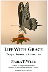 Life with Grace ~ Unique Stories of Inspiration Kindle Edition