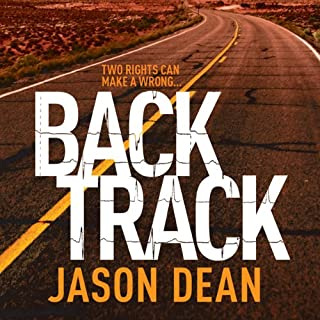 Backtrack     James Bishop, Book 2              By:                                                                                                                                 Jason Dean                               Narrated by:                                                                                                                                 Dudley Hinton                      Length: 12 hrs and 9 mins     14 ratings     Overall 4.2
